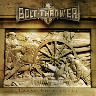 Cover of Bolt Thrower - Those Once Loyal